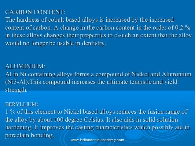 CARBON CONTENT:CARBON CONTENT: The hardness of cobalt based alloys is increased by the increasedThe hardness of cobalt bas...