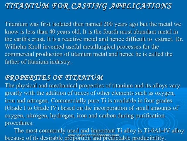 TITANIUM FOR CASTING APPLICATIONSTITANIUM FOR CASTING APPLICATIONS Titanium was first isolated then named 200 years ago bu...