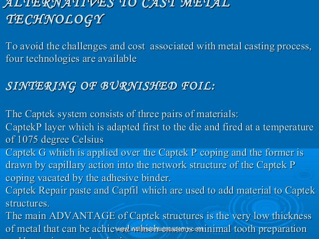 ALTERNATIVES TO CAST METALALTERNATIVES TO CAST METAL TECHNOLOGYTECHNOLOGY To avoid the challenges and cost associated with...
