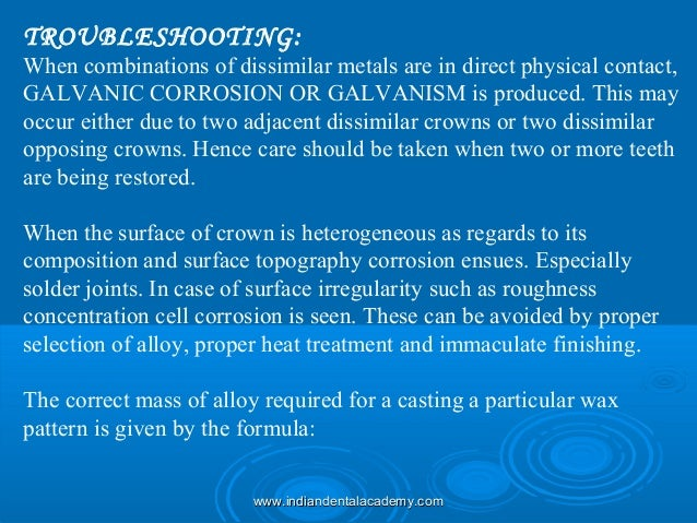 TROUBLESHOOTING: When combinations of dissimilar metals are in direct physical contact, GALVANIC CORROSION OR GALVANISM is...