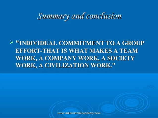 """Summary and conclusionSummary and conclusion  """"""""INDIVIDUAL COMMITMENT TO A GROUPINDIVIDUAL COMMITMENT TO A GROUP EFFORT-T..."""