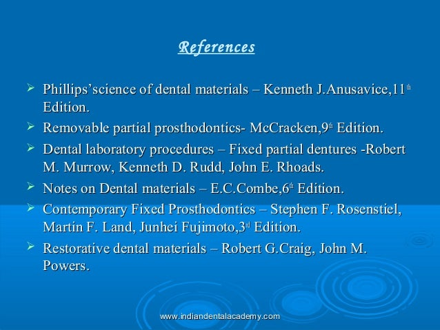 References  Phillips'science of dental materials – Kenneth J.Anusavice,11Phillips'science of dental materials – Kenneth J...