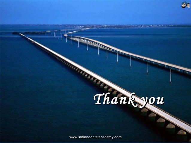 Thank youThank you www.indiandentalacademy.comwww.indiandentalacademy.com