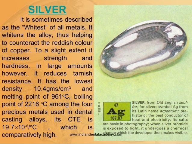 """SILVER It is sometimes described as the """"Whitest"""" of all metals. It whitens the alloy, thus helping to counteract the redd..."""