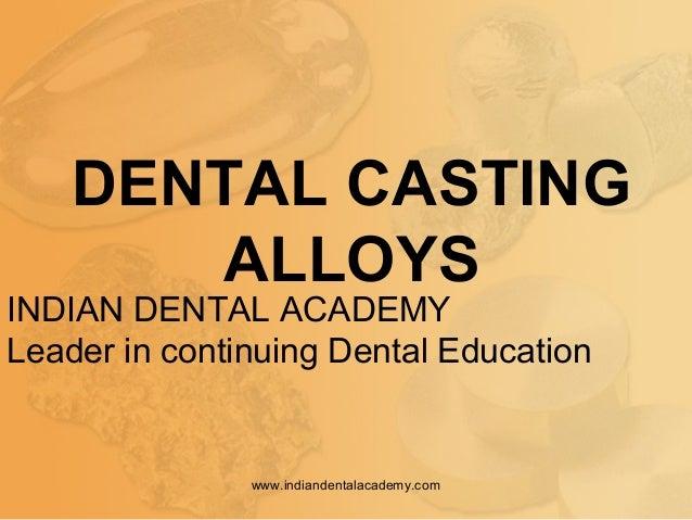 Dental Casting Alloys Bhutani Oral Surgery Courses