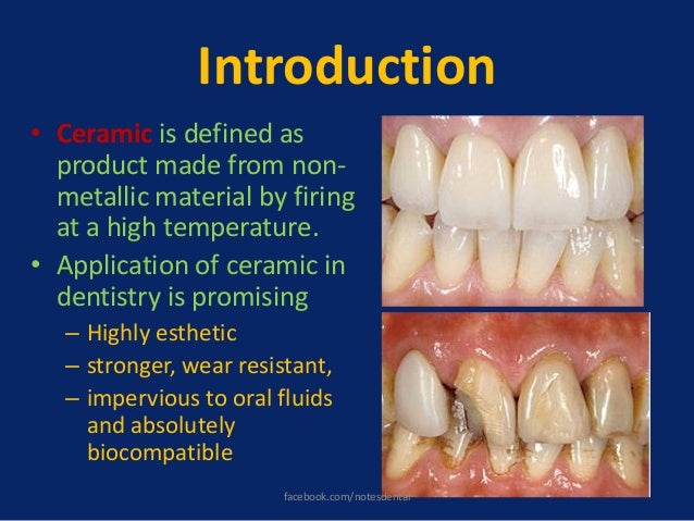 Introduction • Ceramic is defined as product made from non- metallic material by firing at a high temperature. • Applicati...