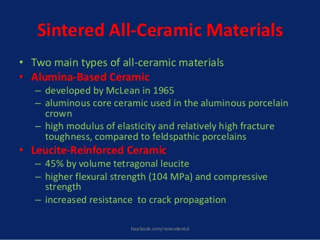 Sintered All-Ceramic Materials • Two main types of all-ceramic materials • Alumina-Based Ceramic – developed by McLean in ...