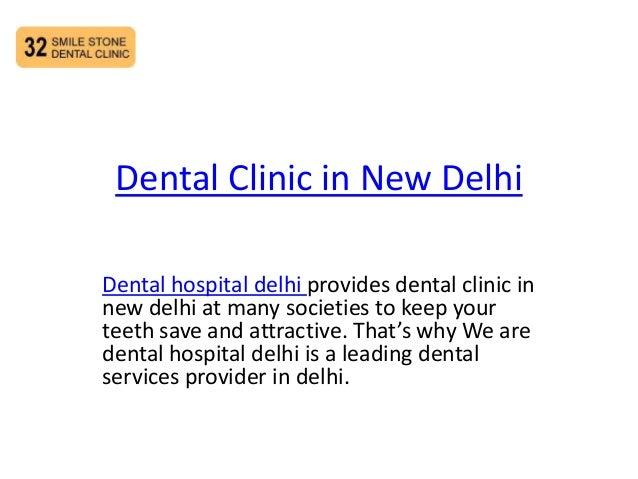 Dental Clinic in New Delhi Dental hospital delhi provides dental clinic in new delhi at many societies to keep your teeth ...