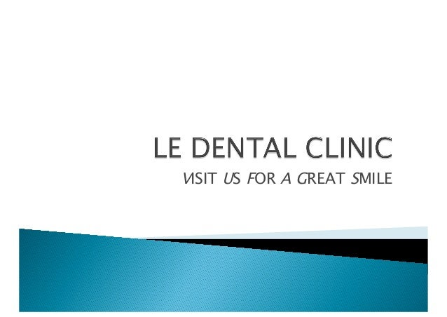 VISIT US FOR A GREAT SMILE