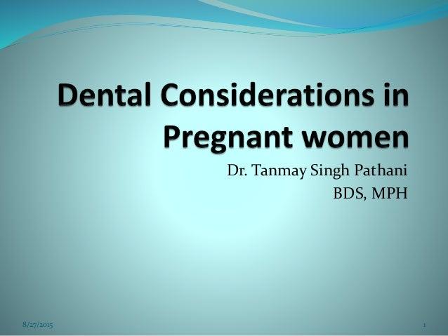 Dr. Tanmay Singh Pathani BDS, MPH 8/27/2015 1
