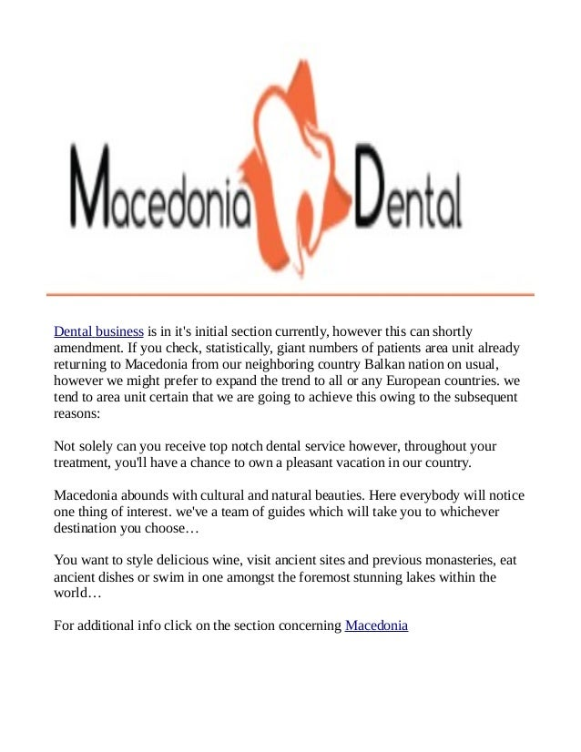 Dental business is in it's initial section currently, however this can shortly amendment. If you check, statistically, gia...