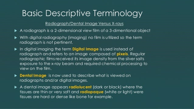 dental radiology termonology A list of resources to help students study radiology.