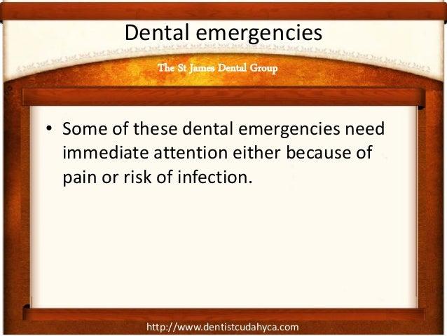 http://www.dentistcudahyca.com Dental emergencies • Some of these dental emergencies need immediate attention either becau...