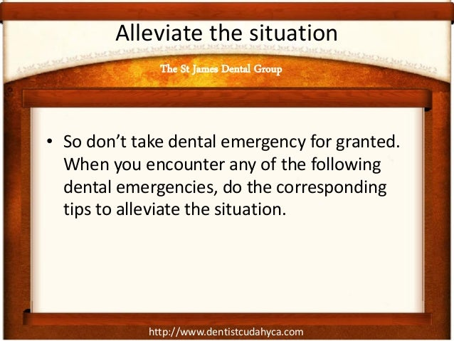 http://www.dentistcudahyca.com Alleviate the situation • So don't take dental emergency for granted. When you encounter an...