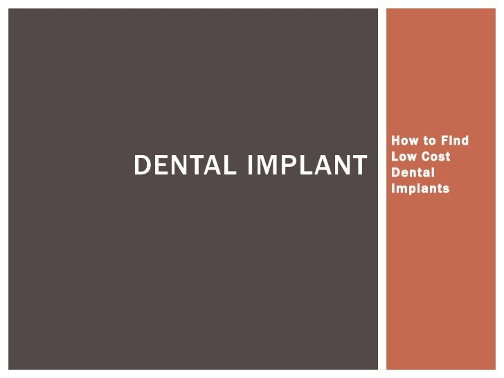 How to FindDENTAL IMPLANT   Low Cost                 Dental                 Implants