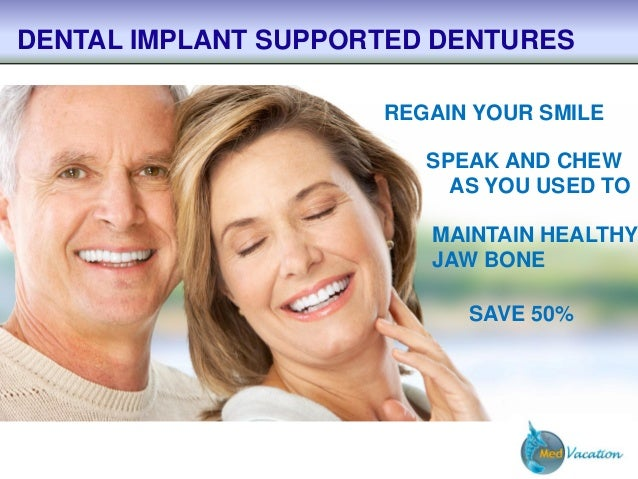 REGAIN YOUR SMILESPEAK AND CHEWAS YOU USED TOMAINTAIN HEALTHYJAW BONEDENTAL IMPLANT SUPPORTED DENTURESSAVE 50%