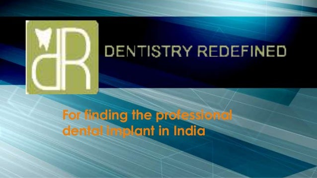 For finding the professional dental implant in India
