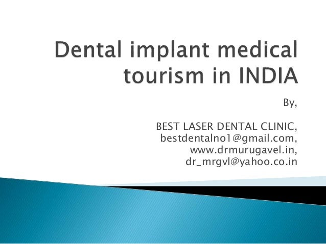 By, BEST LASER DENTAL CLINIC, bestdentalno1@gmail.com, www.drmurugavel.in, dr_mrgvl@yahoo.co.in