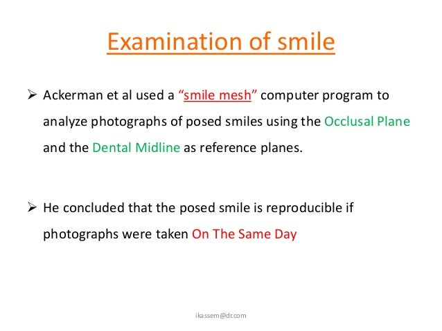 Smile Line• One of the most influencing factors of any  prosthodontic restoration• If no gingival shows then the soft tiss...