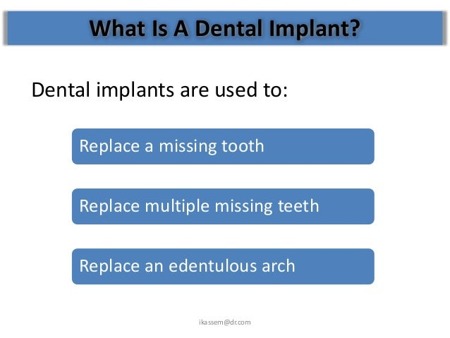 Implant vs Conventional Bridges vs. Removable                  Dentures  • There is a clear benefit to receiving dental im...