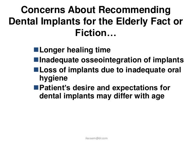 Success Rate of Implant               Placement• Success rate of implants in the healthy  elderly population is the same a...