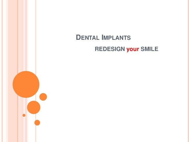 Dental Implants<br />REDESIGN your SMILE<br />