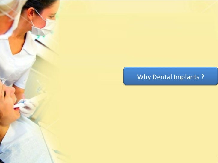 Why Dental Implants ?