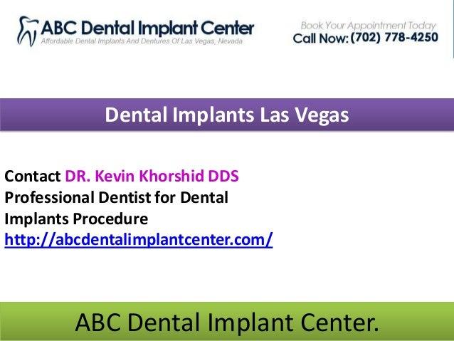 Dental Implants Las Vegas Contact DR. Kevin Khorshid DDS Professional Dentist for Dental Implants Procedure http://abcdent...