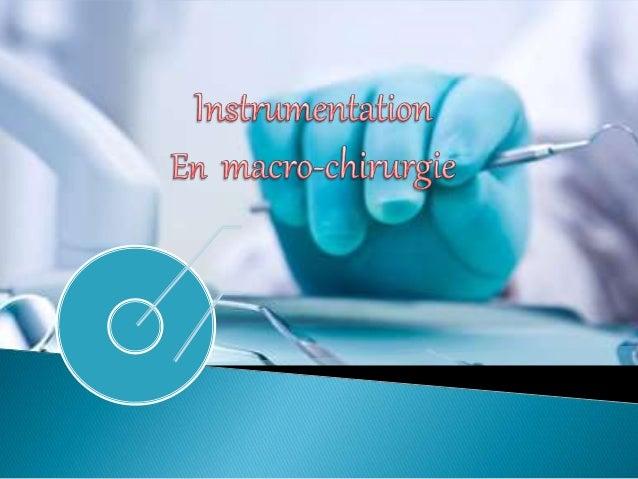 I. Introduction II. Description générale III. Différents types d'instruments III.1 Instruments d'examen clinique III.2 Ins...