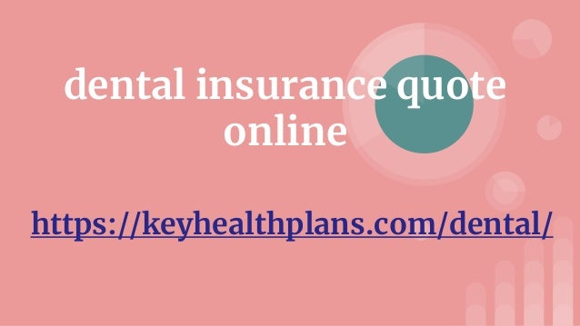 Dental Insurance Quotes Mesmerizing Dental Insurance Quote Online