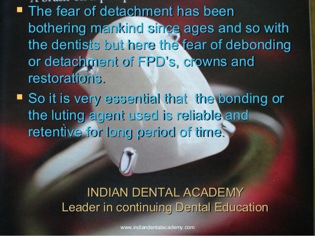 INDIAN DENTAL ACADEMYINDIAN DENTAL ACADEMY Leader in continuing Dental EducationLeader in continuing Dental Education  Th...