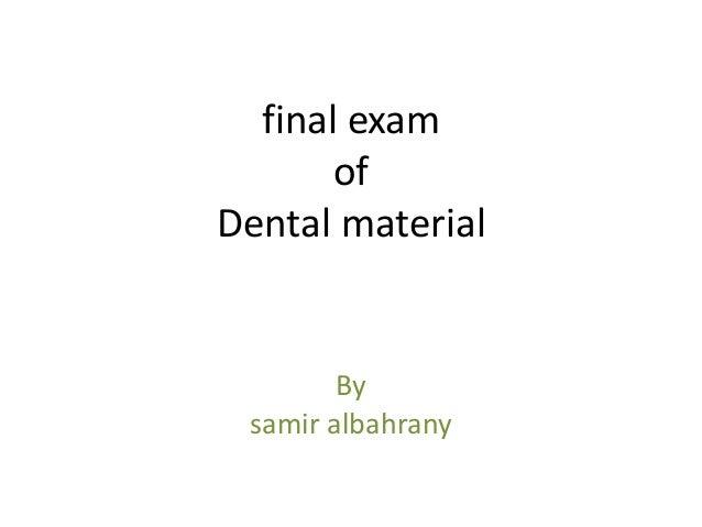 final exam of Dental material By samir albahrany