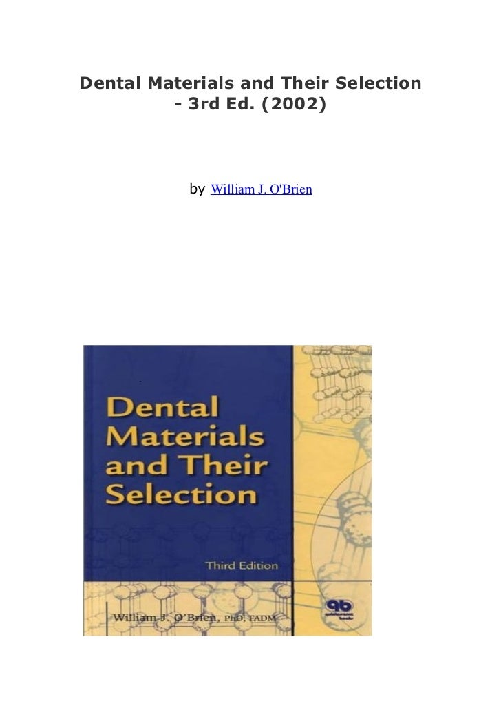 Dental Materials and Their Selection         - 3rd Ed. (2002)           by William J. OBrien