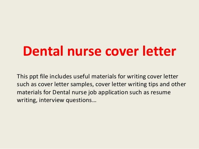 Superior Dental Nurse Cover Letter This Ppt File Includes Useful Materials For  Writing Cover Letter Such As ...