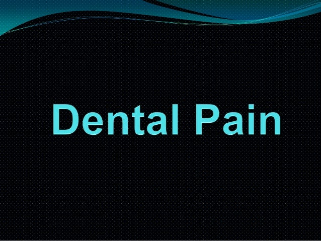  Dental pain:-unpleasant sensation felt by the pt. in relation to odontological cause.  Assessment of pt. suffering from...