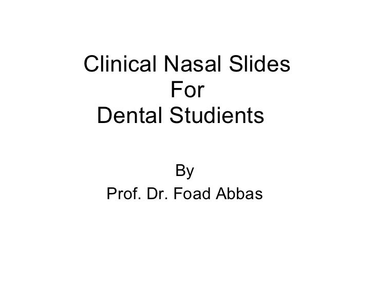 Clinical Nasal Slides For Dental Studients  By  Prof. Dr. Foad Abbas