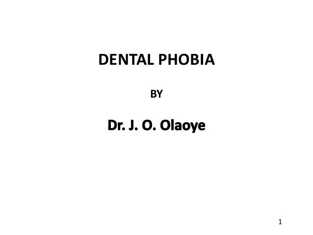DENTAL PHOBIA BY 1