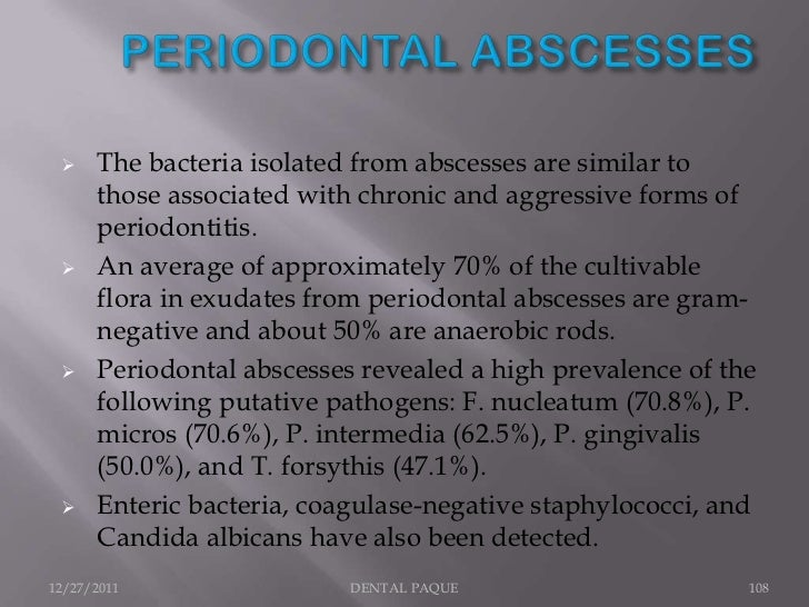        High proportion of anaerobic gram negative rods,             motile organisms, and spirochetes).            Speci...
