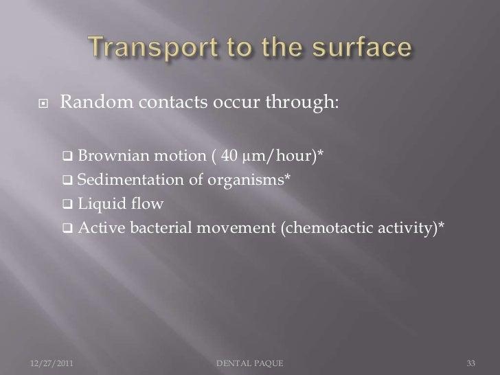     Random contacts occur through:        Brownian  motion ( 40 µm/hour)*        Sedimentation of organisms*        Li...