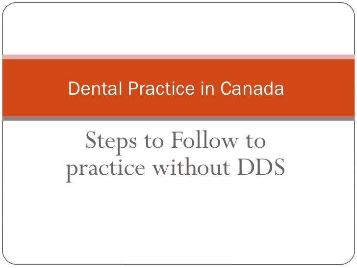 Steps to Follow to practice without DDS Dental Practice in Canada