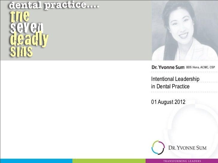 dental practice....thesevendeadlysins                                       BDS Hons, ACMC, CSP                      Inten...