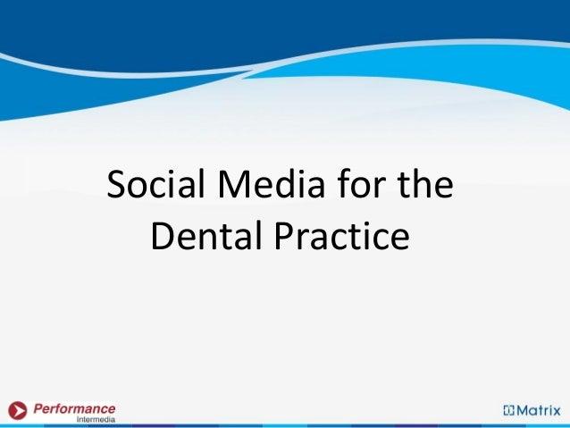 Social Media for the  Dental Practice