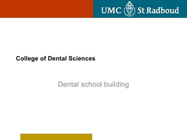 College of Dental Sciences  Dental school building