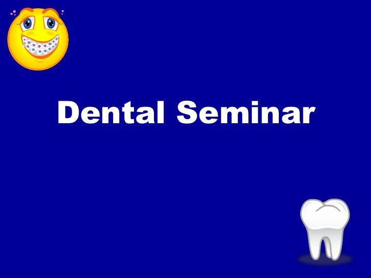 Dental Seminar<br />