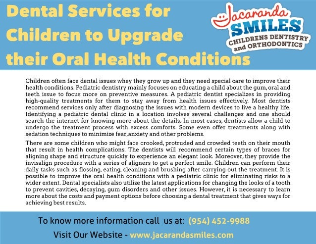 Dental Services for Children to Upgrade their Oral Health Conditions Children often face dental issues whey they grow up a...