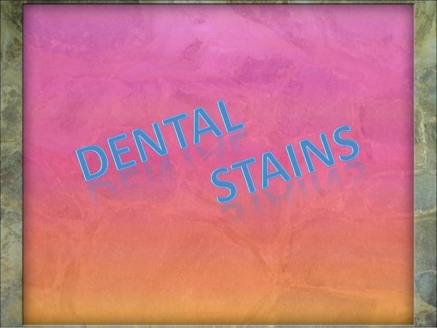 Dental stains: • Pigmented deposits found on the tooth surface is dental stains or extrinsic stains. • In some conditions ...