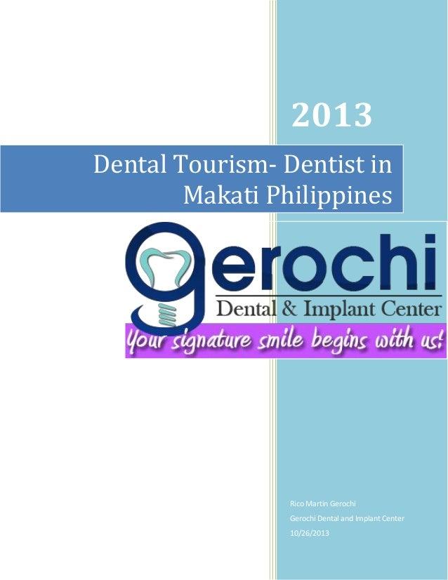 2013 Dental Tourism- Dentist in Makati Philippines  Rico Martin Gerochi Gerochi Dental and Implant Center 10/26/2013
