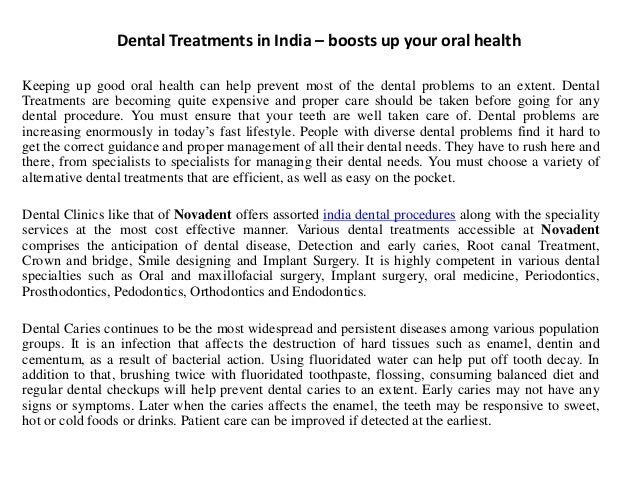 Dental Treatments in India – boosts up your oral health Keeping up good oral health can help prevent most of the dental pr...