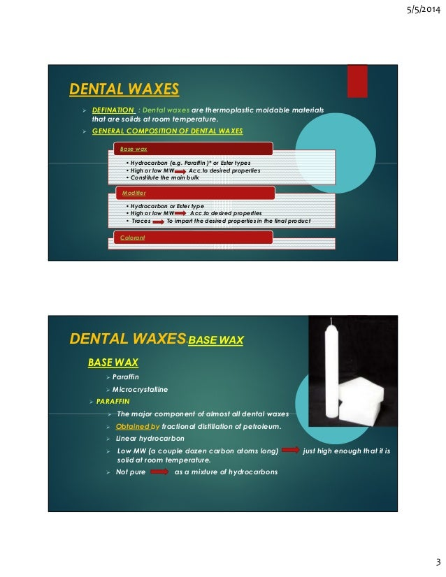 dental waxes Items 1 - 36 of 61  prevest denpro hiflex modelling wax  deepthi dental golden modelling wax 3 %  made out of secondary blends of our primary waxes.