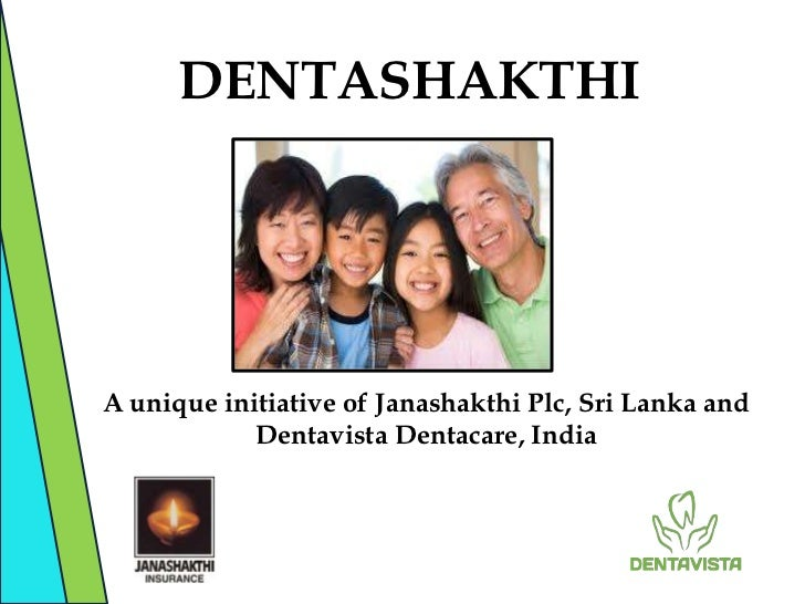 DENTASHAKTHIA unique initiative of Janashakthi Plc, Sri Lanka and            Dentavista Dentacare, India